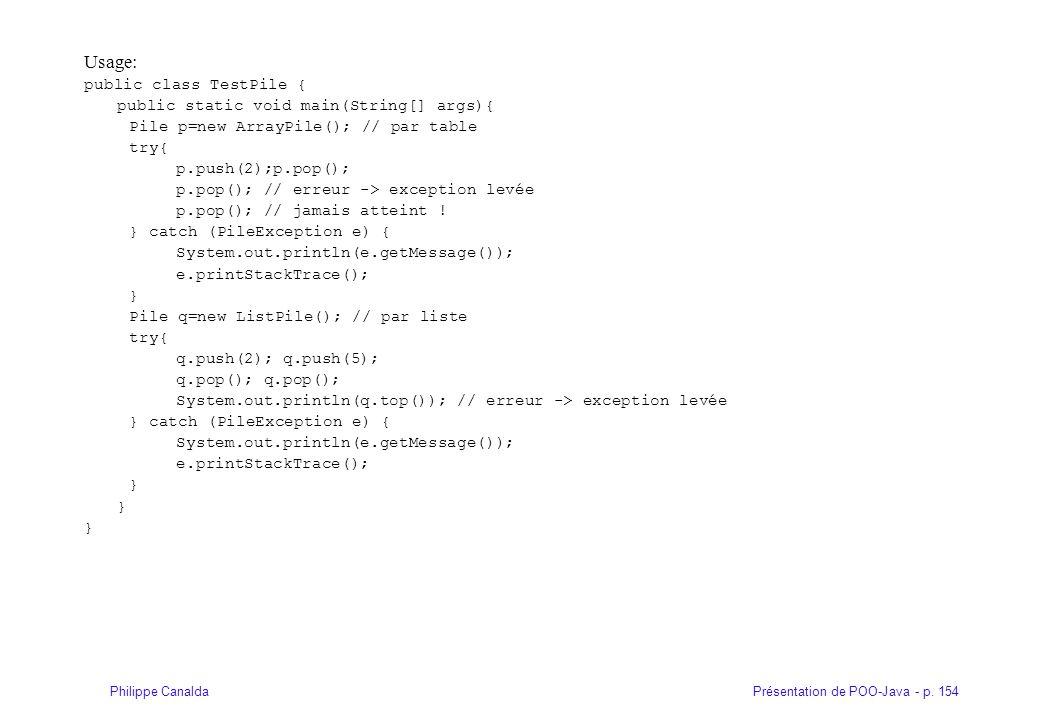 Usage: public class TestPile { public static void main(String[] args){
